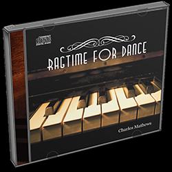 Charles Mathews: Ragtime for Dance CD