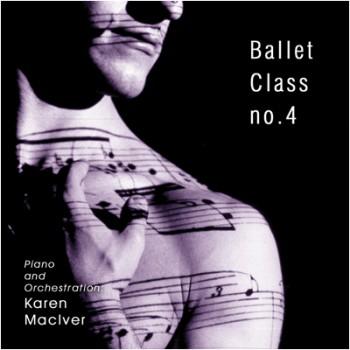 Karen MacIver Ballet Class no 4 CD