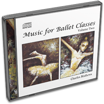 Charles Mathews: Music for Ballet Classes - Volume 2