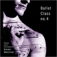 Karen MacIver Ballet Class no. 4 - CD