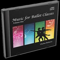 Charles Mathews: Music for Ballet Classes - Volume 1