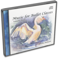 Charles Mathews: Music for Ballet Classes - Volume 3