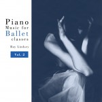 Ray Lindsey - Piano Music for Ballet Class Vol. 2