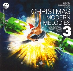 David Plumpton: Christmas Modern Melodies 3