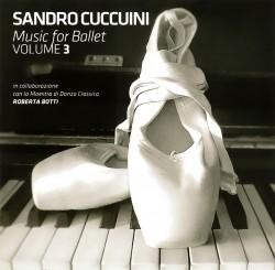 Sandro Cuccuini: Music for Ballet Volume 3
