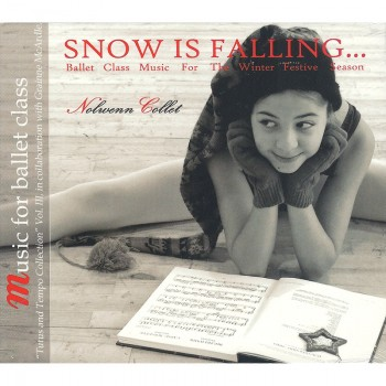Nolwenn Collet: Snow is Falling - Ballet Class Music for the Winter Festive Season