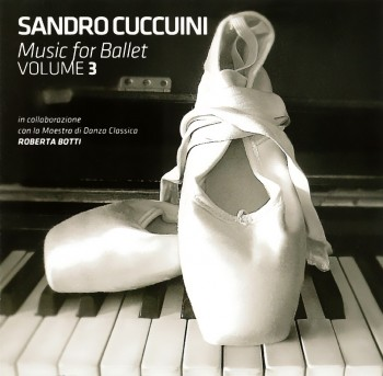 Sandro Cuccuini: Music for Ballet Volume 3