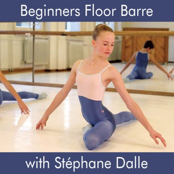 Floor Barre with Stéphane Dalle, Beginner Level - Downloadable Video